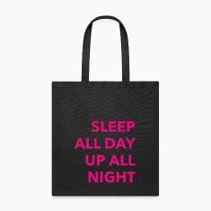 Sleep All Day Up All Nigh Bags & backpacks