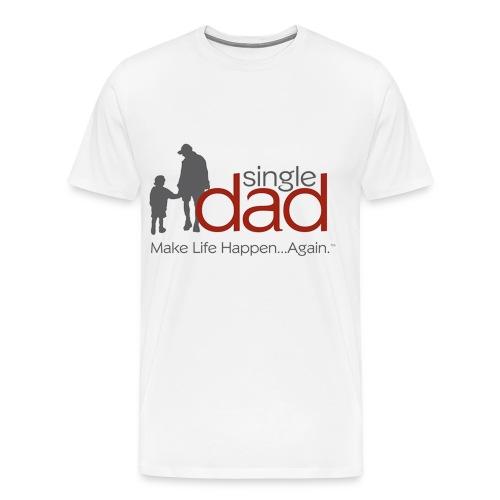 Single Dad - Make life happen again - Men's Premium T-Shirt