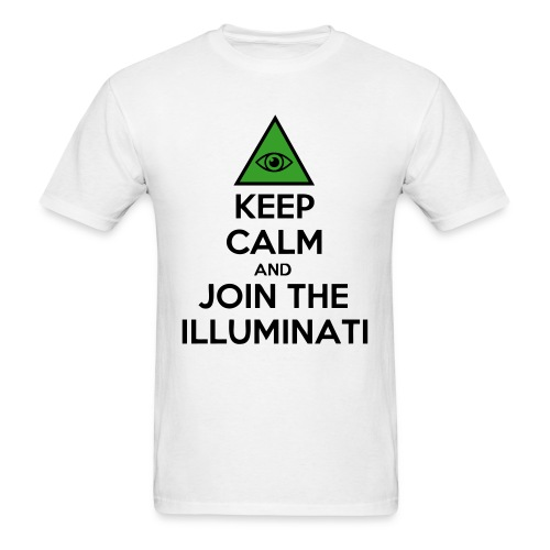 Keep Calm And Join The Illuminati - Men's T-Shirt