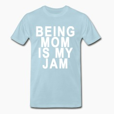 being_a_mom_is_my_jam