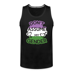 Don't assume my gender genderqueer pride - Men's Premium Tank