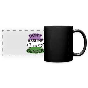 Don't assume my gender genderqueer pride - Full Color Panoramic Mug