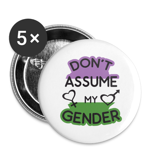 Don't assume my gender genderqueer pride - Large Buttons
