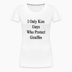 i_only_kiss_guys_who_protect_giraffes Women's T-Shirts