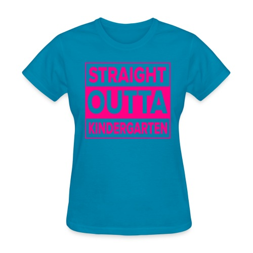 Straight Outta Kindergarten NEON PINK - Women's T-Shirt