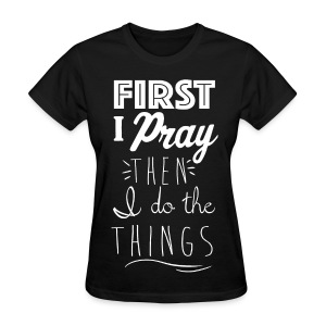 First Pray - Women's T-Shirt