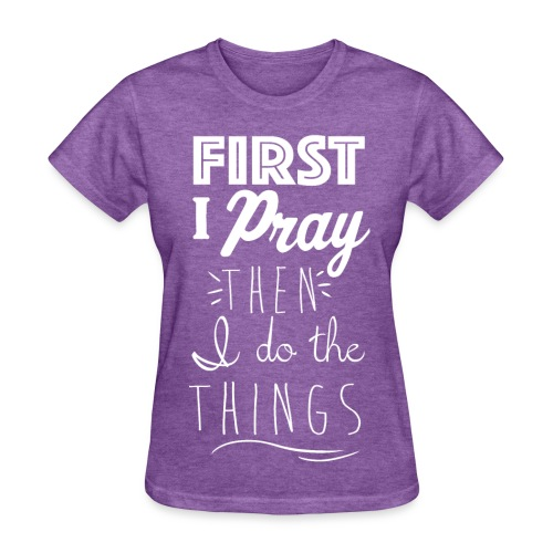 First Pray - Women's T-Shirt