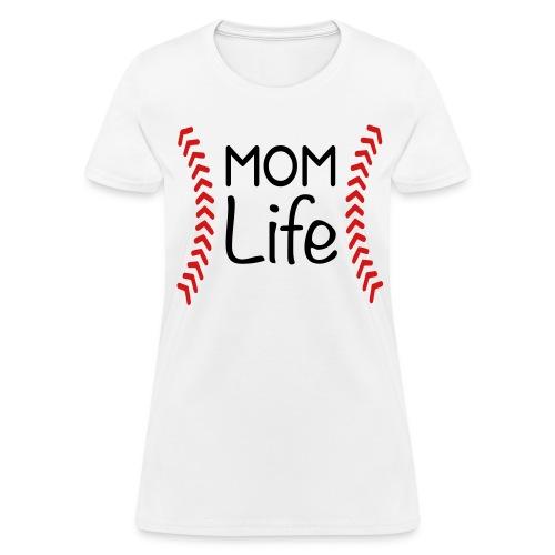 Mom Life Baseball - Women's T-Shirt