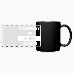In Memory of when i cared Mugs & Drinkware