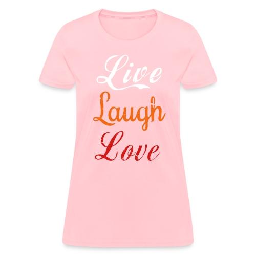 Life, laugh, love, Women's T-Shirt - Women's T-Shirt