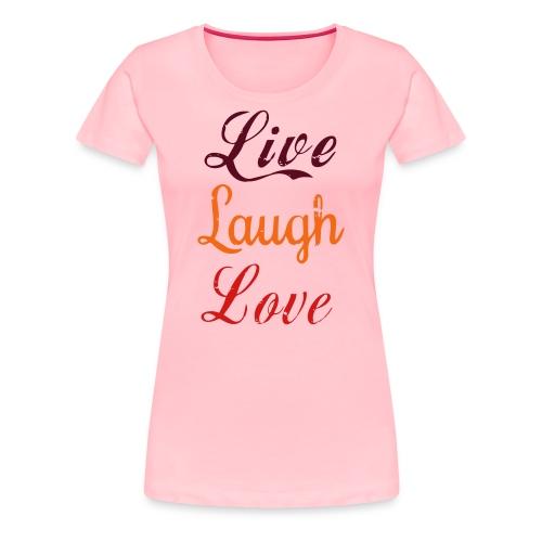 Life, laugh, love, Women's Premium T-Shirt - Women's Premium T-Shirt