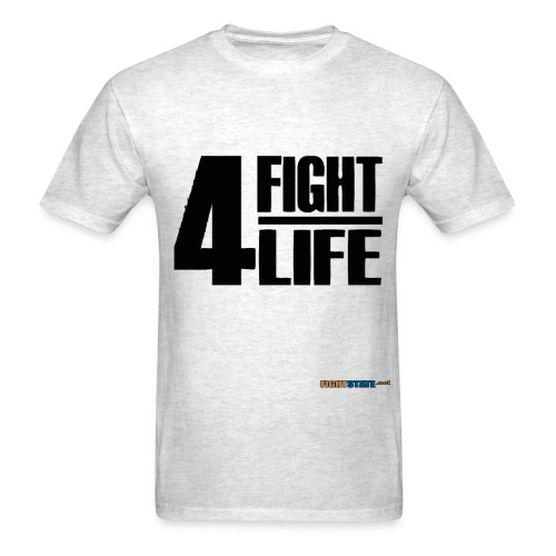 Fight 4 Life - Men's T-Shirt