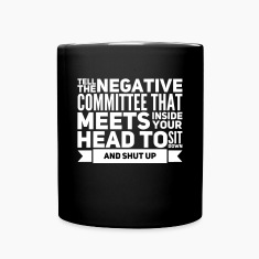 tell the negative commitee to shut up Mugs & Drinkware