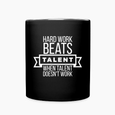 hard work beats talent when talent doesn't work Mugs & Drinkware