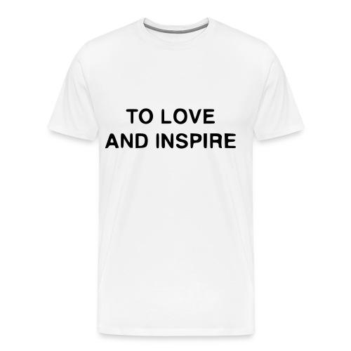 TO LOVE AND INSPIRE Men's T-Shirt - Men's Premium T-Shirt