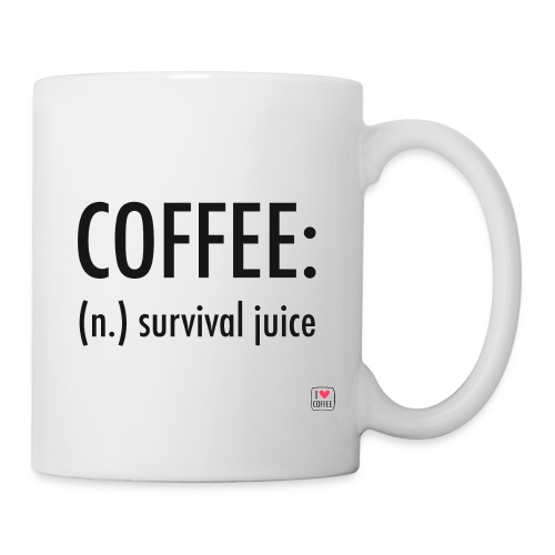 Coffee: Survival juice - Coffee/Tea Mug