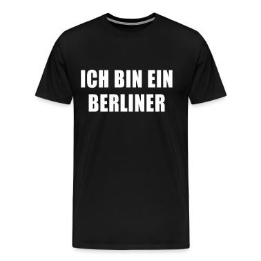 ich bin ein berliner t shirts t shirt spreadshirt. Black Bedroom Furniture Sets. Home Design Ideas