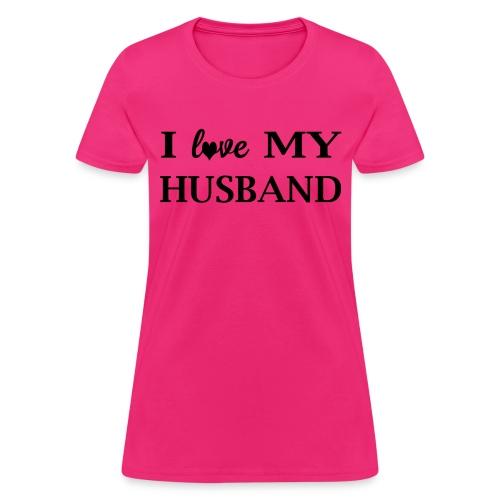 I love my husband t-shirt - Women's T-Shirt