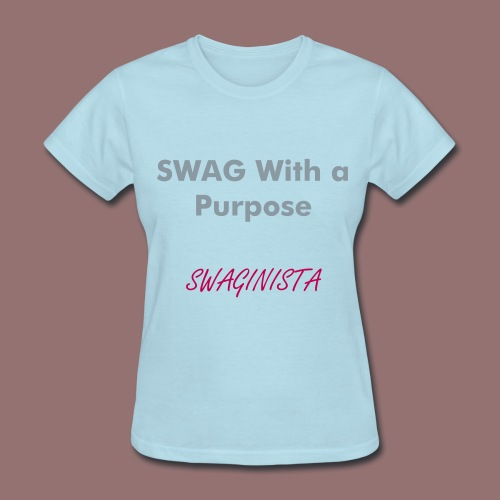 Our signature SWAGinista Tee! - Women's T-Shirt