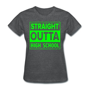 LADIES Straight Outta High School NEON GREEN - Women's T-Shirt