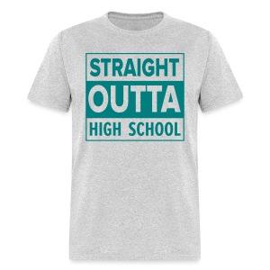 MENS Straight Outta High School TEAL FLAT - Men's T-Shirt