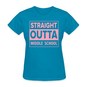 LADIES Straight Outta Middle School PINK FLAT - Women's T-Shirt