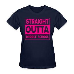 LADIES Straight Outta Middle School NEON PINK - Women's T-Shirt