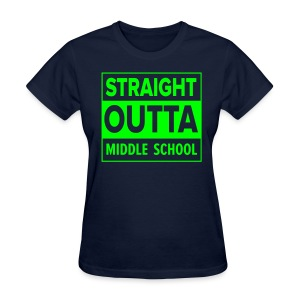LADIES Straight Outta Middle School NEON GREEN - Women's T-Shirt
