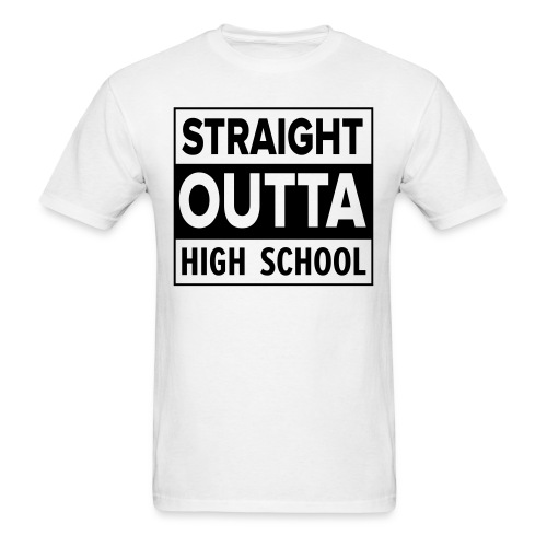 MENS Straight Outta High School BLACK FLAT - Men's T-Shirt