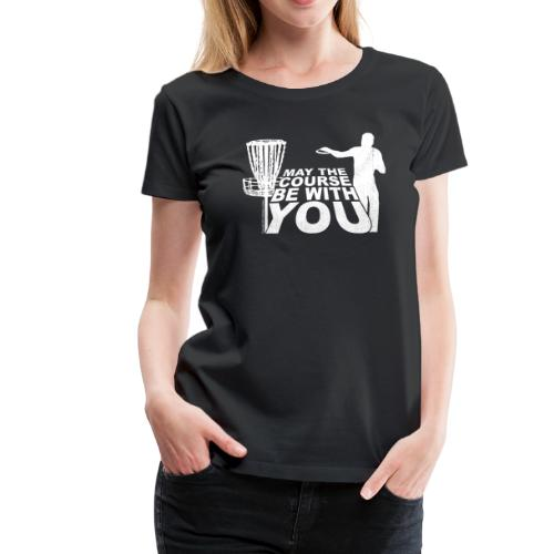 Women's May the Course Be With You Disc Golf Shirt - Copyright K. Loraine - Women's Premium T-Shirt