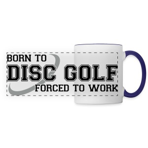 Born to Disc Golf Forced to Work - Coffee Mug - Panoramic Mug