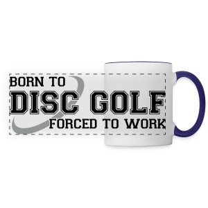 Born to Disc Golf Forced to Work - Coffee Mug - Panoramic Mug