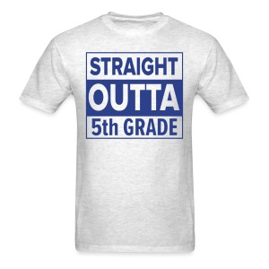 MENS Straight Outta 5th Grade ROYAL BLUE FLAT - Men's T-Shirt