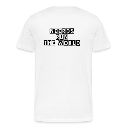NEERDS RUN THE WORLD - Men's Premium T-Shirt