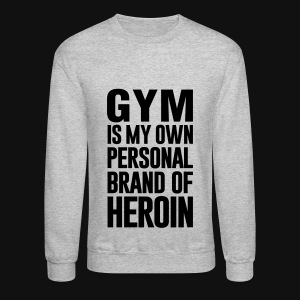GYM IS MY OWN PERSONAL BRAND - Crewneck Sweatshirt