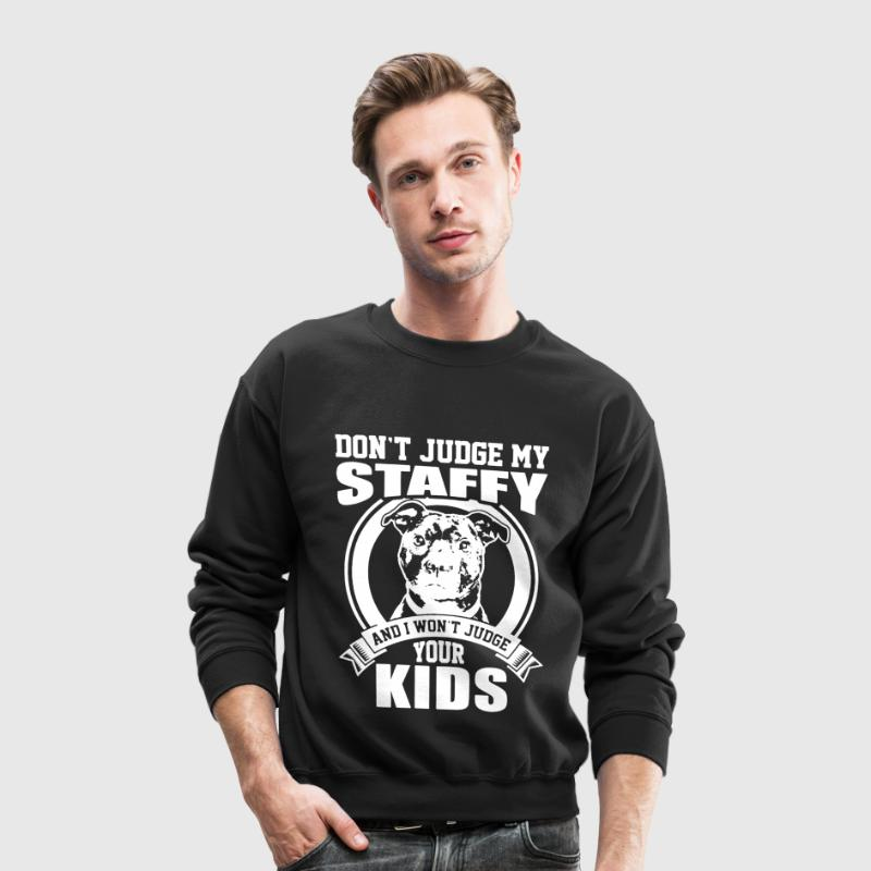 Don't Judge My Staffy - Crewneck Sweatshirt