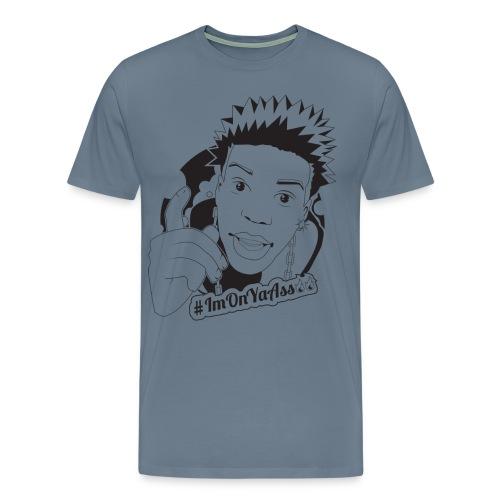 #ImOnYaAss Premium Tee - Men's Premium T-Shirt