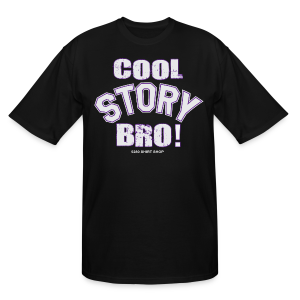 Cool Story Bro - Mens T-shirt - Big and Tall - Men's Tall T-Shirt