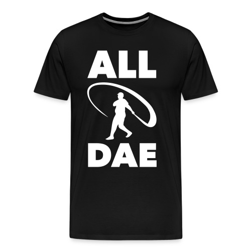 ALL DAE (#10) - Men's Premium T-Shirt