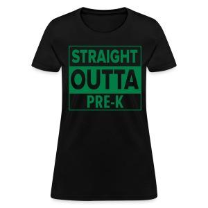 Straight Outta PreK GREEN FLAT - Women's T-Shirt