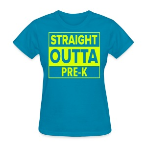Straight Outta PreK NEON YELLOW - Women's T-Shirt
