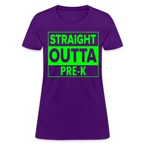 Straight Outta PreK NEON GREEN - Women's T-Shirt