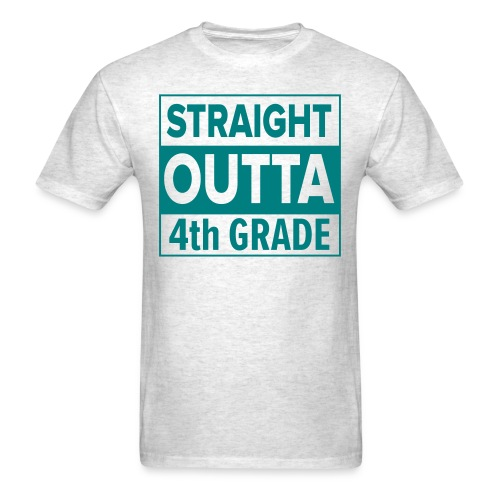 MENS Straight Outta 4th Grade TEAL FLAT - Men's T-Shirt