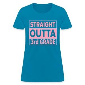 LADIES Straight Outta 3rd Grade PINK FLAT - Women's T-Shirt