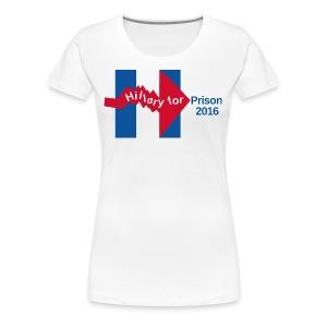 Crooked Hillary for Prison 2016 Women's Tee shirt - Women's Premium T-Shirt