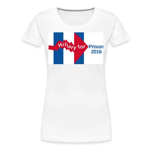 Crooked Hillary for Prison 2016 Women's Tee shirt - Women's Premium T-Shirt
