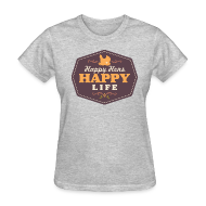 Women's T-Shirts ~ Women's T-Shirt ~ Happy Hens, Happy Life