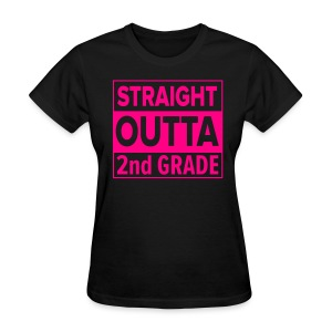 LADIES Straight Outta 2nd Grade PINK NEON - Women's T-Shirt
