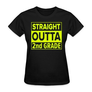 LADIES Straight Outta 2nd Grade YELLOW NEON - Women's T-Shirt