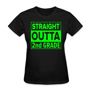 LADIES Straight Outta 2nd Grade GREEN NEON - Women's T-Shirt